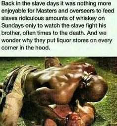 Smh everything we do, our mentally, even if you don't realize it, it comes from slavery