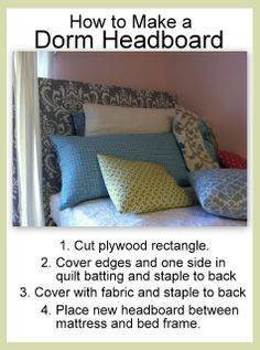 I recently made headboards for my daughter's dorm room bed in her sorority house. I recently made headboards for my daughter's dorm room bed in her sorority house.