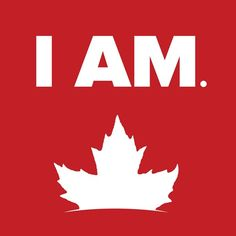 I Am. Canadian