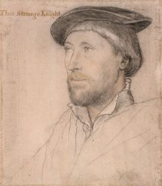 "Sir Thomas Lestrange (c.1490-1545) ~ the artist, Hans Holbein the Younger, titled this portrait ""Tho. Strange Knight"""
