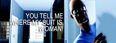 Frozone! :) you tell me where my suit is, woman!! One of my favorite movies:)