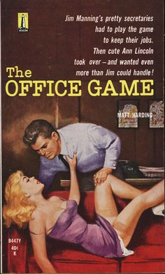 Jim Manning's pretty secretaries had to play the game to keep their jobs. Then Cute Ann Lincoln took over -- and wanted even more than Jim could handle! Archie Comics, Dibujos Pin Up, Serpieri, Office Games, Pulp Fiction Book, Pulp Magazine, Vintage Book Covers, Up Book, Robert Mcginnis