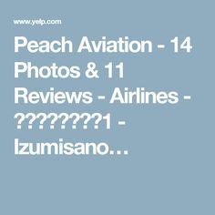 Peach Aviation - 14 Photos & 11 Reviews - Airlines - 田尻町泉州空港中1 - Izumisano…