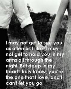 But deep in my heart i truly know, youre the one that i love, and i cant let  you go.