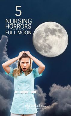 """5 Nursing Horrors During a Full Moon  We're all familiar with the typical Halloween horror stories. They usually involve ghosts, goblins, vampires, or killer clowns with machetes. But if you want to experience a REAL horror story, work a night shift during a full moon. Most people think the """"full moon phenomenon"""" is a myth. I assure you it is not. I work day shift. I see the beginnings of the crazy during the day and pick up the pieces the next morning. Allow me to explain. Here are five…"""