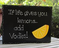 Hand Painted Wooden Black Vodka Sign If life gives by kimgilbert3, $12.00
