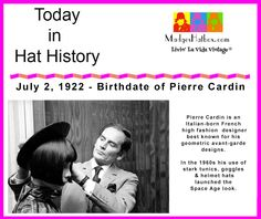 Today in Hat History.  Birthdate of Pierre Cardin