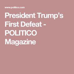 President Trump's First Defeat - POLITICO Magazine