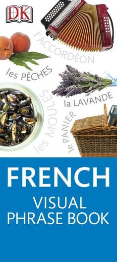 Do you need to brush up on your French for an upcoming trip? Then pick up a copy of French Visual Phrase Book and start learning today. Whether you're visiting France for business or pleasure, you'll want to be understood and this guide will ensure you are.   French : Eyewitness Travel Visual Phrase Book (9781409331285) by DK Eyewitness Travel Guides : Travel Universe ®