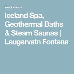 Iceland Spa, Geothermal Baths & Steam Saunas   Laugarvatn Fontana
