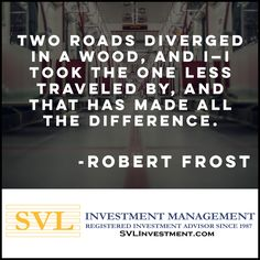 Which road do you take toward your retirement? The less traveled retirement path is the well planned one.* * * #investment #investmentmanagement #investmentmanagementcompany #investmentstrategy  #robertfrost