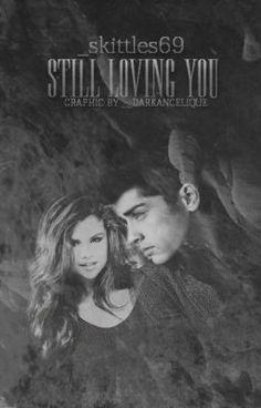 "Citește ""Still loving you   Zayn Malik."" #wattpad #fanfiction"