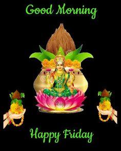 Good Morning Happy Friday, Morning Mood, Good Morning Wishes, Good Morning Quotes, 3d Man, Ganesh Images, Hindu Dharma, Baby Krishna, Morning Greetings Quotes