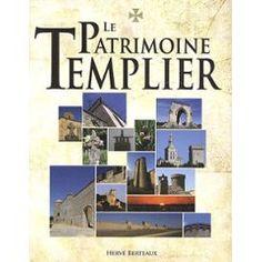 """""""Le patrimoine templier"""", Hervé Berteaux, CPE Editions"""