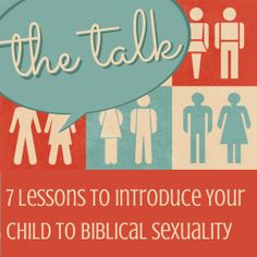 "Excellent resource for parents!! ""The Talk"" ~ 7 Lessons on Biblical Sexuality - easily adaptable for all ages"
