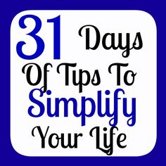 Supermommy!...or not.: 31 Days of Tips to Simplify Your Life