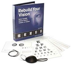 Eye Exercises - Rebuild Your Vision