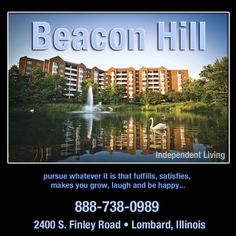 Unburden yourself with home ownership... ease your worries about health and finances... throw in the dish towel and vigorously pursue whatever fulfills, satisfies, makes you grow, laugh and be happy. Enjoy your retirement years at Beacon Hill.  Call today.
