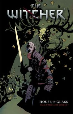 The Witcher: House of Glass by Paul Tobin, Joe Querio, Carlos Badilla, Dave Johnson, & Dan Panosian