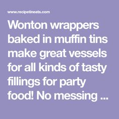 Wonton wrappers baked in muffin tins make great vessels for all kinds of tasty fillings for party food! No messing around cutting pastry. This recipe is for Thai Chicken Salad Wonton Cups that are filled with a refreezing, zingy Thai Chicken Salad. #thaifoodrecipes