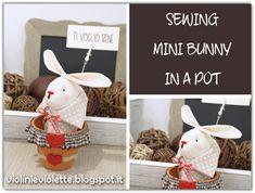 VIOLINI E VIOLETTE: sewing mini bunny in a pot