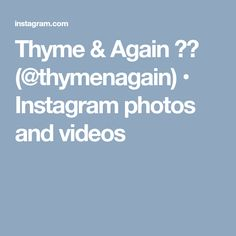 Thyme & Again 🌿🍴 (@thymenagain) • Instagram photos and videos