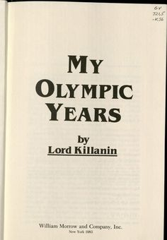My Olympic Years by Lord Killanin. http://libcat.bentley.edu/record=b1029959~S0