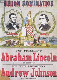 Electoral campaign poster for the Union nomination with Abraham Lincoln running for President and Andrew Johnson for Vice-President (colour litho) / Private Collection