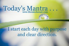 Daily Mantra from The Mind Aware Facebook Page at http://www.facebook.com/themindaware