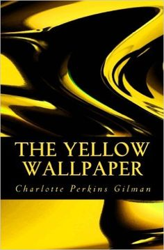 a look at oppression and madness portrayed in charlotte gilmans the yellow wallpaper Essays on yellow wallpaper oppression story and the yellow wallpaper by charlotte perkins gilman general or topic the into a heightened state of madness.