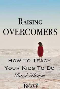 Ever wonder how to teach your kids to do hard things? How to fight fear, to live brave and overcome hard things? Here are some great ideas to get you started.