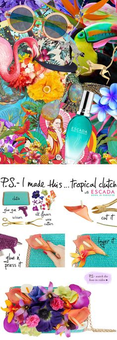 P.S.-I made this...Tropical Clutch with @Janka Pásztory Jandrovic @Sephora #ESCADABIP #PSIMADETHIS #DIY #INSPIRATION