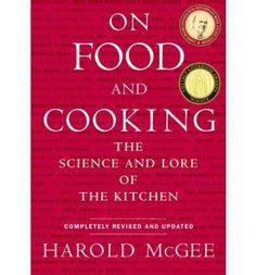 """Read """"On Food and Cooking The Science and Lore of the Kitchen"""" by Harold McGee available from Rakuten Kobo. Harold McGee's On Food and Cooking is a kitchen classic. Hailed by Time magazine as """"a minor masterpiece"""" when it first . Kitchen Science, Food Science, Kitchen Chemistry, Science Books, Time Magazine, Chefs, Wine Recipes, Cooking Recipes, Cooking Fish"""