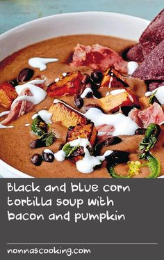 Black and blue corn tortilla soup with bacon and pumpkin Swede Recipes, Blue Corn Tortillas, Ham Hock, Black Bean Soup, Us Foods, Tortilla Soup, Meals For One, Earthy, Squash
