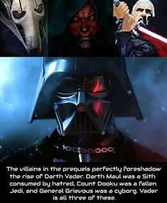 The villains in the prequels perfectly Foreshadow the rise of Darth Vader. Darth Maul was a Sith consumed by hatred, Count Dooku was a Fallen Jedi, and General Grievous was a cyborg. Vader is all three of these. Simbolos Star Wars, Star Wars Jokes, Star Wars Facts, Star Wars Fan Art, Anakin Vader, Darth Maul, Darth Vader Comic, Anakin Skywalker, Star Wars Pictures
