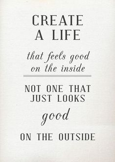 Who you are inside matters more than how you look on the outside.