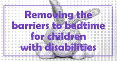 Making adjustments, removing barriers, all words about accommodating people with disabilities. But why should this be seen as unusual? Global Developmental Delay, Developmental Delays, Special Educational Needs, Spectrum Disorder, Learning Disabilities, Special Needs, Asd, Disability, Bedtime