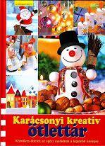 Karácsonyi kreatív ötlettár Rubrics, Paper Cutting, Snowman, Origami, Barbie, Album, Crafty, Christmas Ornaments, Holiday Decor
