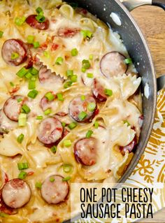 One Pot Cheesy Smoked Sausage and Pasta Skillet
