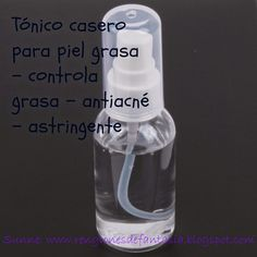 Tónico casero para piel grasa - Controla grasa, antiacné, astringente