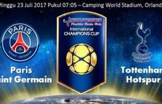 Prediksi Bola PSG vs Tottenham Hotspur 23 Juli 2017