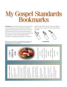 I am a Child of God bookmarks for 2013 Primary theme  http://www.lds.org/friend/2005/10/my-gospel-standards-bookmarks?lang=eng