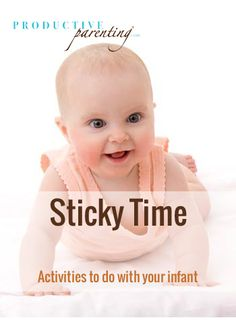 Productive Parenting: Preschool Activities - Sticky Time - Late Infant Activities