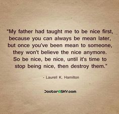 Until it's time to stop being nice, then destroy them. Destroy them I say!!!