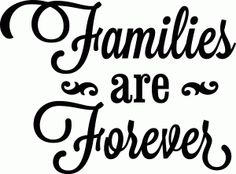Silhouette Design Store: 'families are forever' vinyl phrase