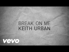 Music video by Keith Urban performing Break On Me. (C) 2015 Hit Red Records under exclusive license to Capitol Records Nashville http://vevo.ly/Tf0ju9
