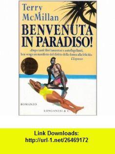 Benvenuta in paradiso! (9788830414181) Terry McMillan , ISBN-10: 8830414182  , ISBN-13: 978-8830414181 ,  , tutorials , pdf , ebook , torrent , downloads , rapidshare , filesonic , hotfile , megaupload , fileserve