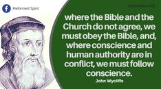 John Wycliffe was an English theologian, lay preacher, translator, reformer and university teacher at Oxford in England. He was an influential dissident in the Roman Catholic Church during the century. The Lollard movement was a precurso Grace Alone, Protestant Reformation, Bible Translations, Reformed Theology, Women Of Faith, Prayer Quotes, The Kingdom Of God, Verses