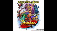 Jake Kaufman - Shantae and the Pirate's Curse OST - full album (2014)
