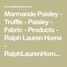Marmande Paisley - Truffle - Paisley - Fabric - Products - Ralph Lauren Home - RalphLaurenHome.com